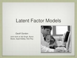 Latent Factor Models