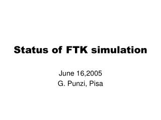 Status of FTK simulation