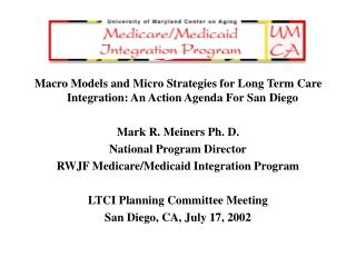 Macro Models and Micro Strategies for Long Term Care Integration: An Action Agenda For San Diego