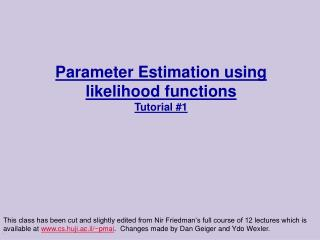 Parameter Estimation using likelihood functions Tutorial #1