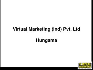 Virtual Marketing (Ind) Pvt. Ltd Hungama
