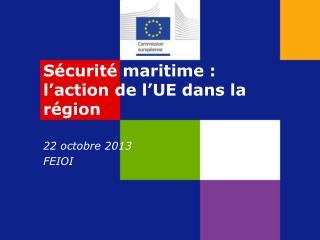 Sécurité maritime :  l'action  de l'UE dans la région