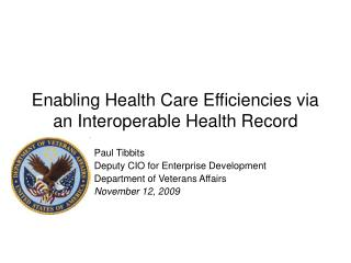 Enabling Health Care Efficiencies via an Interoperable Health Record