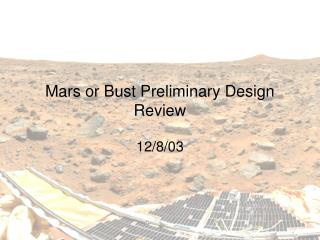 Mars or Bust Preliminary Design Review