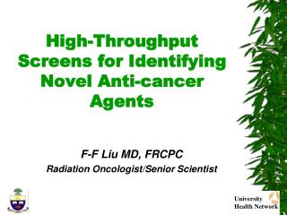 High-Throughput Screens for Identifying Novel Anti-cancer Agents