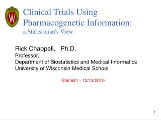 Clinical Trials Using Pharmacogenetic Information: a Statistician's View