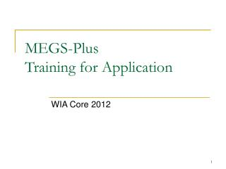 MEGS-Plus Training for Application