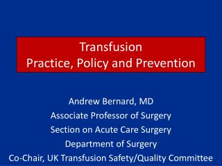 Transfusion Practice, Policy and Prevention