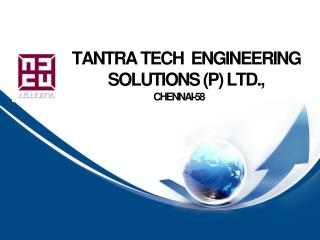 TANTRA TECH  ENGINEERING SOLUTIONS (P) LTD.,