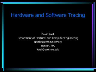 Hardware and Software Tracing
