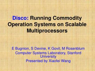 Disco:  Running Commodity Operation Systems on Scalable Multiprocessors