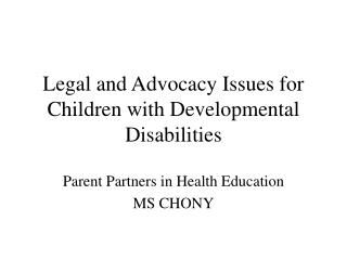 Legal and Advocacy Issues for Children with Developmental Disabilities