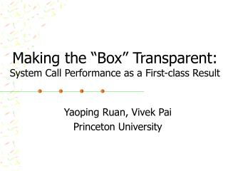"Making the ""Box"" Transparent: System Call Performance as a First-class Result"
