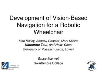 Development of Vision-Based Navigation for a Robotic Wheelchair