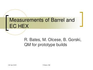 Measurements of Barrel and EC HEX