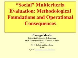"""Social"" Multicriteria Evaluation: Methodological Foundations and Operational Consequences"