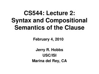 CS544: Lecture 2: Syntax and Compositional Semantics of the Clause
