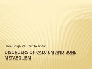 Disorders of calcium and bone metabolism
