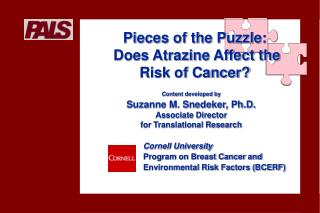 Pieces of the Puzzle:  Does Atrazine Affect the  Risk of Cancer?