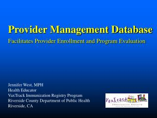 Provider Management Database  Facilitates Provider Enrollment and Program Evaluation