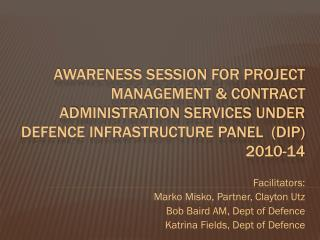 Facilitators:  Marko Misko, Partner, Clayton Utz Bob Baird AM, Dept of Defence