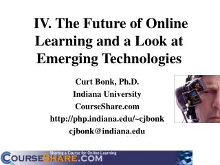 IV.  The Future of Online Learning and a Look at Emerging Technologies