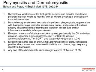 Polymyositis and Dermatomyositis Bohan and Peter, N Engl J Med 1975, 292:344