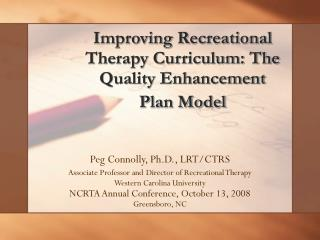 Improving Recreational Therapy Curriculum: The Quality Enhancement Plan Model