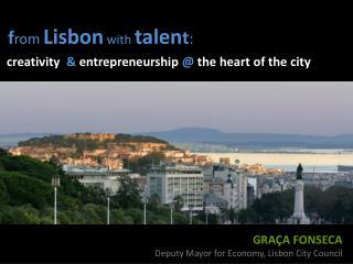 GRAÇA FONSECA Deputy Mayor for Economy, Lisbon City Council