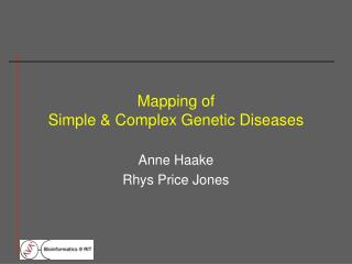 Mapping of Simple & Complex Genetic Diseases