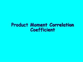 Product Moment Correlation Coefficient