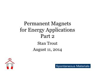 Permanent Magnets for Energy Applications Part 2