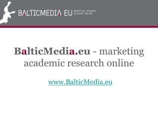 B a lticMedi a. eu  - marketing academic research online