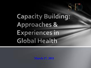 Capacity Building: Approaches & Experiences in Global Health