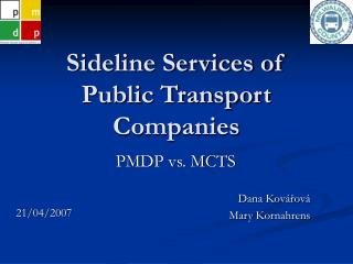 Sideline Services of Public Transport Companies