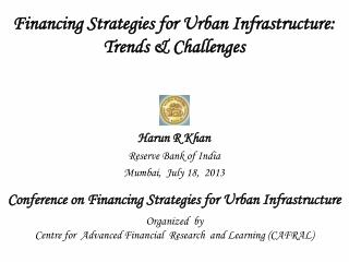 Financing Strategies for Urban Infrastructure:  Trends & Challenges