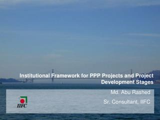 Institutional Framework for PPP Projects and Project Development Stages