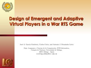 Design of Emergent and Adaptive Virtual Players in a War RTS Game