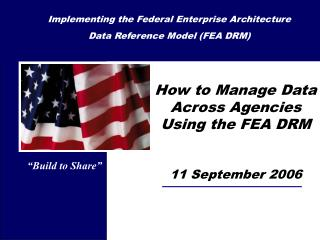 Implementing the Federal Enterprise Architecture  Data Reference Model (FEA DRM)