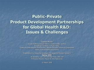 Public-Private  Product Development Partnerships for Global Health R&D: Issues & Challenges