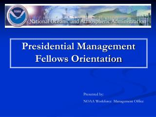 Presidential Management Fellows Orientation