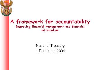A framework for accountability Improving financial management and financial information