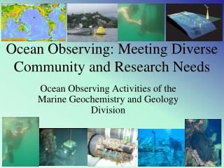 Ocean Observing: Meeting Diverse Community and Research Needs
