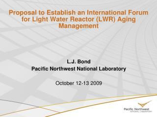 Proposal to Establish an International Forum for Light Water Reactor (LWR) Aging Management