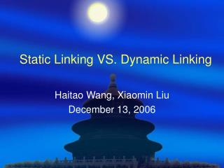 Static Linking VS. Dynamic Linking