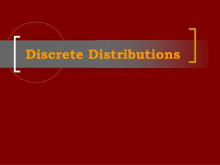 Discrete Distributions