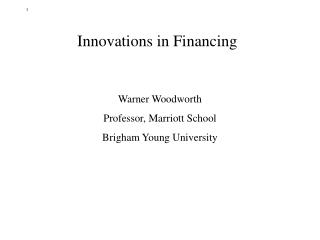 Innovations in Financing