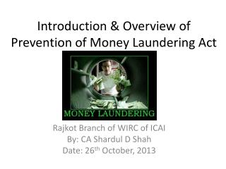 Introduction & Overview of Prevention of Money Laundering Act