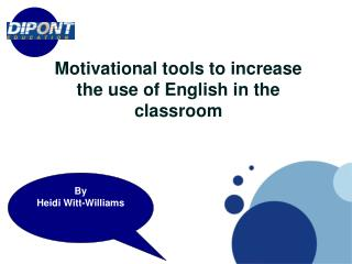 Motivational tools to increase the use of English in the classroom