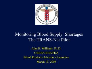 Monitoring Blood Supply  Shortages  The TRANS-Net Pilot